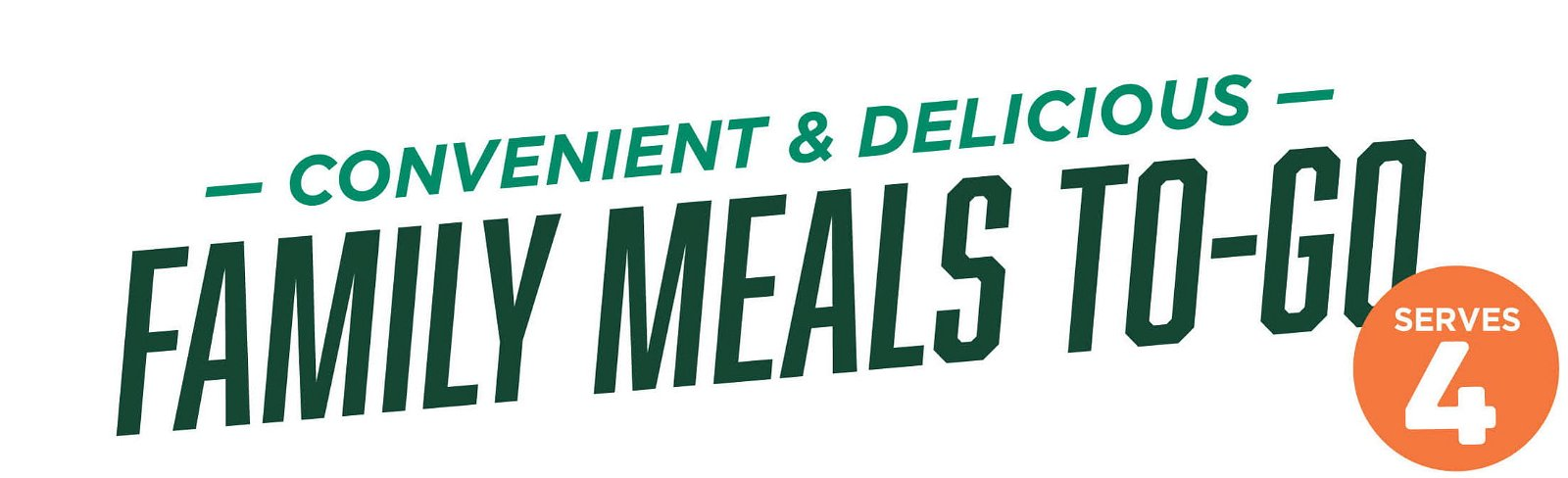 Convenient Family Meals To-Go